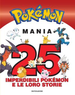 Pokémon Mania. 25 imperdibili Pokémon e le loro storie.png
