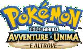 Pokémon Nero e Bianco - Avventure a Unima e altrove